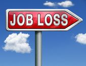 job loss getting fired loose your you're fired losing work jobless red road sign arrow with text and