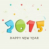 Happy New Year greeting card design decorated with colorful text 2015 on stylish background.