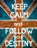 image of union  - Keep Calm and Follow your Destiny. United Kingdom (British Union jack) flag vintage hand drawing with chalk on blackboard humor concept image - JPG