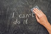 Optimism And Positivity Concept, Changing I Cant Do It In I Can Do It poster