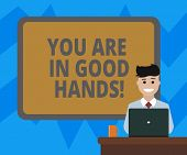Text Sign Showing You Are In Good Hands. Conceptual Photo Best Service Offering Reliable Professiona poster