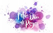 Feliz Dia De Reyes. Happy Days Of Kings In Spanish  . Holiday Background With Calligraphy Text On Wa poster