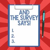 Conceptual Hand Writing Showing And The Survey Says. Business Photo Text Results Of The Poll Communi poster