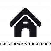House Black Without Door Icon Isolated On White Background. House Black Without Door Icon Simple Sig poster