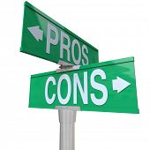 A green two-way street sign pointing to Pros and Cons comparing your options so you can decide the b