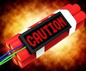 Caution Dynamite Sign Means Danger Or Warning