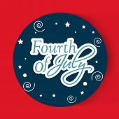 Stylish sticker, tag or label design with stylish text Fourth of July, American Independence Day celebrations.