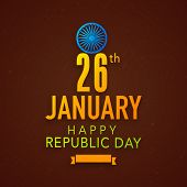 26 January, Indian Republic Day celebration poster, banner or flyer with beautiful text and shiny Ashoka Wheel on grungy brown background.