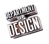 The phrase Department of Design in letterpress type. Slight cross processed, narrow focus.