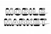 MOBILE MARKET designed with smartphone shaped alphabet letters