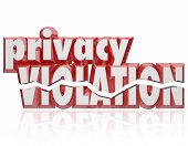 Privacy Violation words 3d cracked letters as private information is stolen, hacked, leaked or violated by thieves or hackers