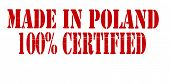 Made In Poland One Hundred Percent Certified