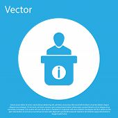 Blue Information Desk Icon Isolated On Blue Background. Man Silhouette Standing At Information Desk. poster