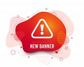 Fluid Badge. Attention Sign Icon. Exclamation Mark. Hazard Warning Symbol. Abstract Shape. Gradient  poster