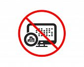 No Or Stop. Report Statistics Icon. Column Graph Sign. Growth Diagram Symbol. Prohibited Ban Stop Sy poster