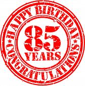 Happy Birthday 85 Years Grunge Rubber Stamp, Vector Illustration
