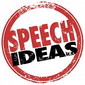 Speech Ideas words in a red round stamp as suggestions, help or advice for a public speaker at a mee