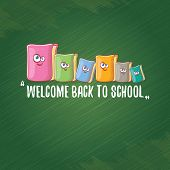 Back To School Banner Or Poster With Cartoon Funky Book And Hand Drawn Doodle Text Label On Green Ch poster
