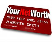 The words Your Net Worth on a red credit card to symbolize your investment or savings compared to yo