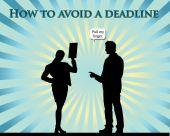 Avoid a Deadline