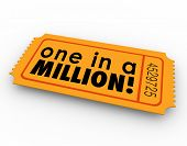 One in a Million words on an orange raffle or lottery ticket illustrating your unique position or re