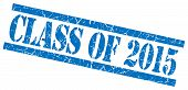 Class Of 2015 Blue Square Grungy Isolated Rubber Stamp