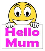 Hello Mum On Sign Shows Message And Best Wishes