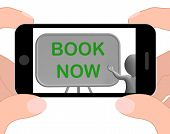 Book Now Phone Shows Reserving Or Arranging