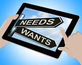 Needs Wants Tablet Means Necessity And Desire
