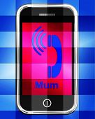 Call Mum On Phone Displays Talk To Mother