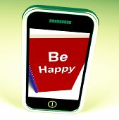 Be Happy Phone Means Being Happier Or Merry
