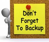 Don't Forget To Backup Note Means Back Up Or Data