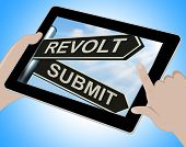 Revolt Submit Tablet Means Rebellion Or Acceptance