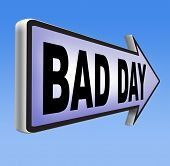 picture of bad mood  - bad day being out of luck unlucky having an off moment with no chance but lots of misfortune or doomed