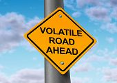 Volatile Road Ahead