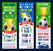 Soccer Tournament Or Football Sport Match Game Poster Banners. Vector Soccer Ball And Golden Cup Cha poster
