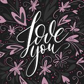 Love You. Handdrawn Lettering Card. Greeting Brush Romantic Lettering With Hearts And Flowers. poster