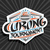 Vector Logo For Curling Tournament, Modern Signage With Throwing Rock In Goal, Original Brush Typefa poster