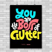 You Are The Boss Of Clutter. Unique Vector Print A4 Poster About Reasonable Consumption, Buying Unne poster