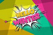 Hello Winter Comic Text Speech Bubble Pop Art. Comics Book Halftone Geometric Background. Vector Dia poster