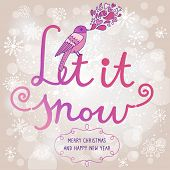 Let it snow. Bright vector card made of snowflakes with bokeh effect. Cute small bird on text in vio