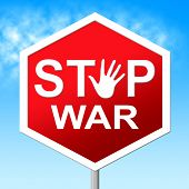 stock photo of stop fighting  - War Stop Indicating Military Action And Hostilities - JPG