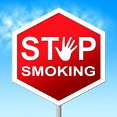 Stop Smoking Means Warning Sign And Danger