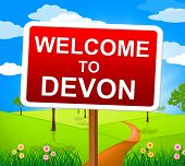 picture of devonshire  - Welcome To Devon Showing United Kingdom And Meadow - JPG