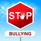 stock photo of stop bully  - Stop Bullying Indicating Push Around And Harassment - JPG