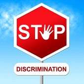 stock photo of racial discrimination  - Stop Discrimination Representing Warning Sign And Racialism - JPG