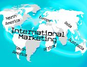 International Marketing Indicates Across The Globe And Globalisation