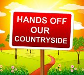 Hands Off Countryside Indicates Go Away And Picturesque