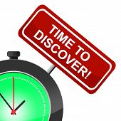 Time To Discover Means Find Out And Determine