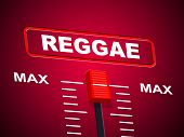 stock photo of reggae  - Reggae Music Indicating Upper Limit And Peak - JPG